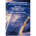 Jeffrey Mishlove PhD – The Alpha Interface Series Vol 1 – 3 with BONUS